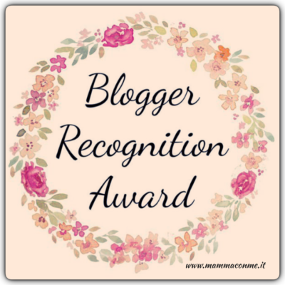 Blogger Recognition Award Mamma con Me